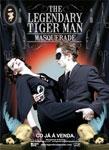 THE LEGENDARY TIGER MAN